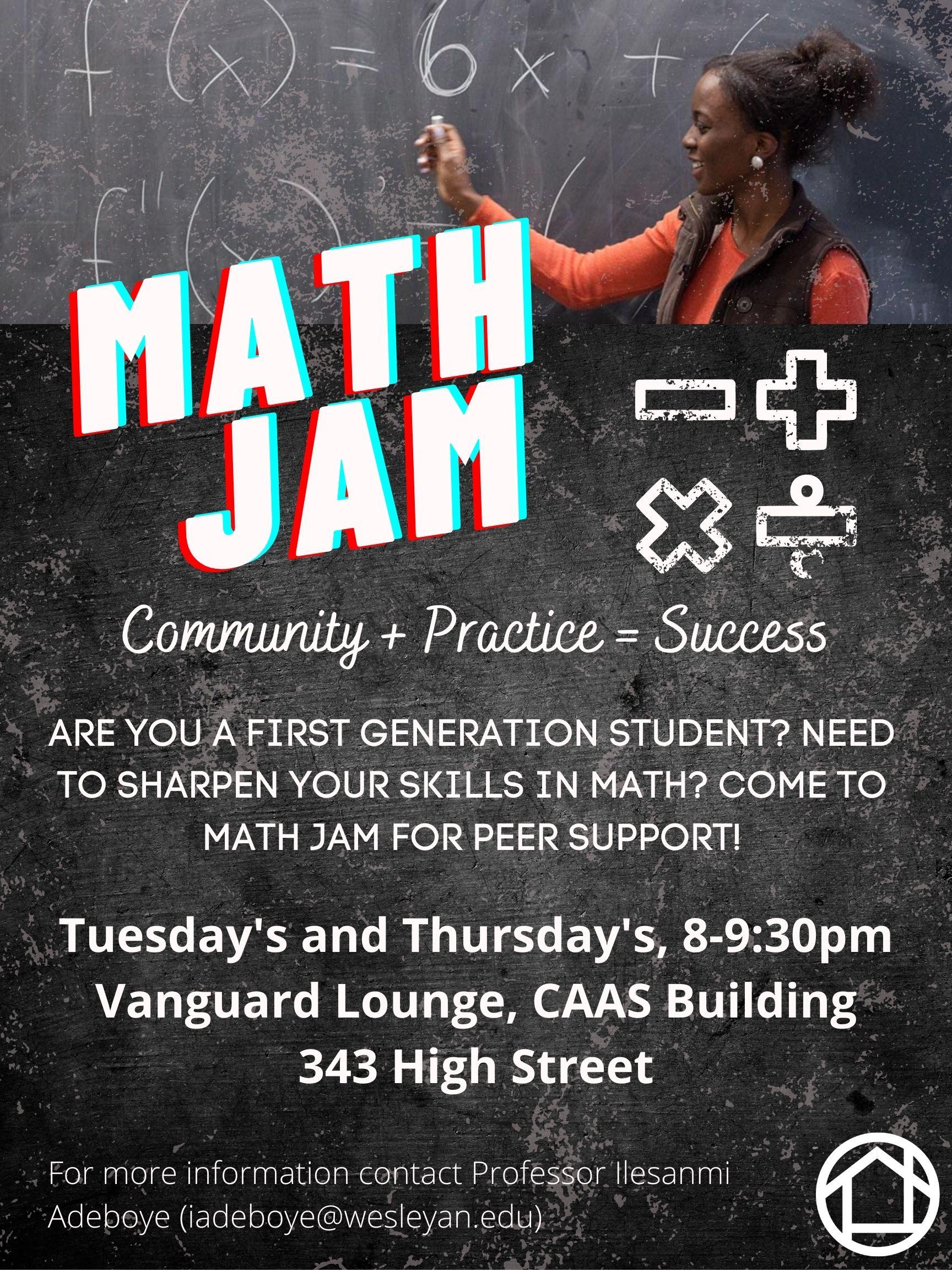 Math Jam.  Tuesdays and Thursdays 8-9:30pm, Vanguard Lounge, CAAS Building, 343 High Street
