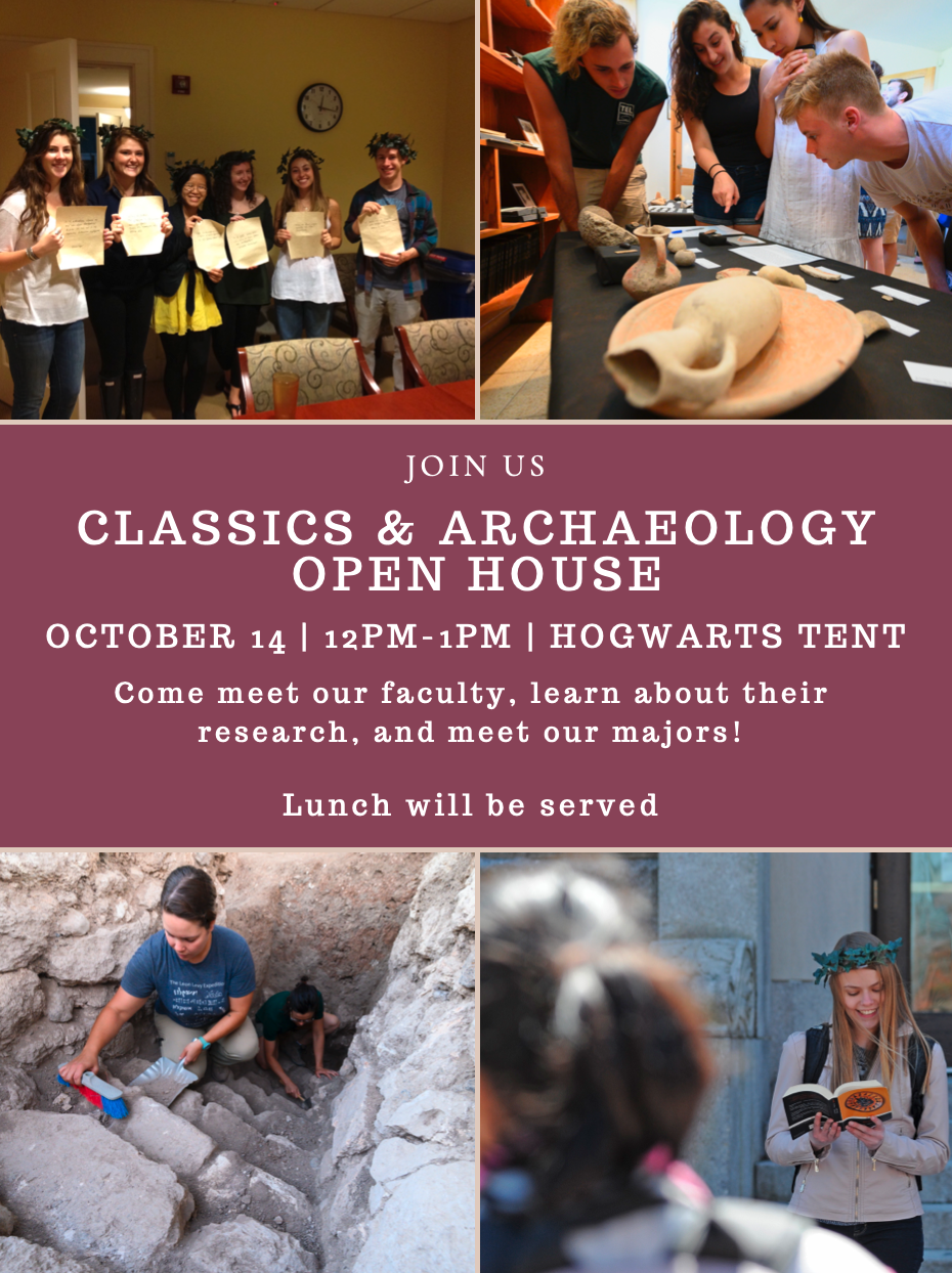 Classics and Archaeology Open House 10/14 12-1pm Hogwarts Tent.  Luch will be served