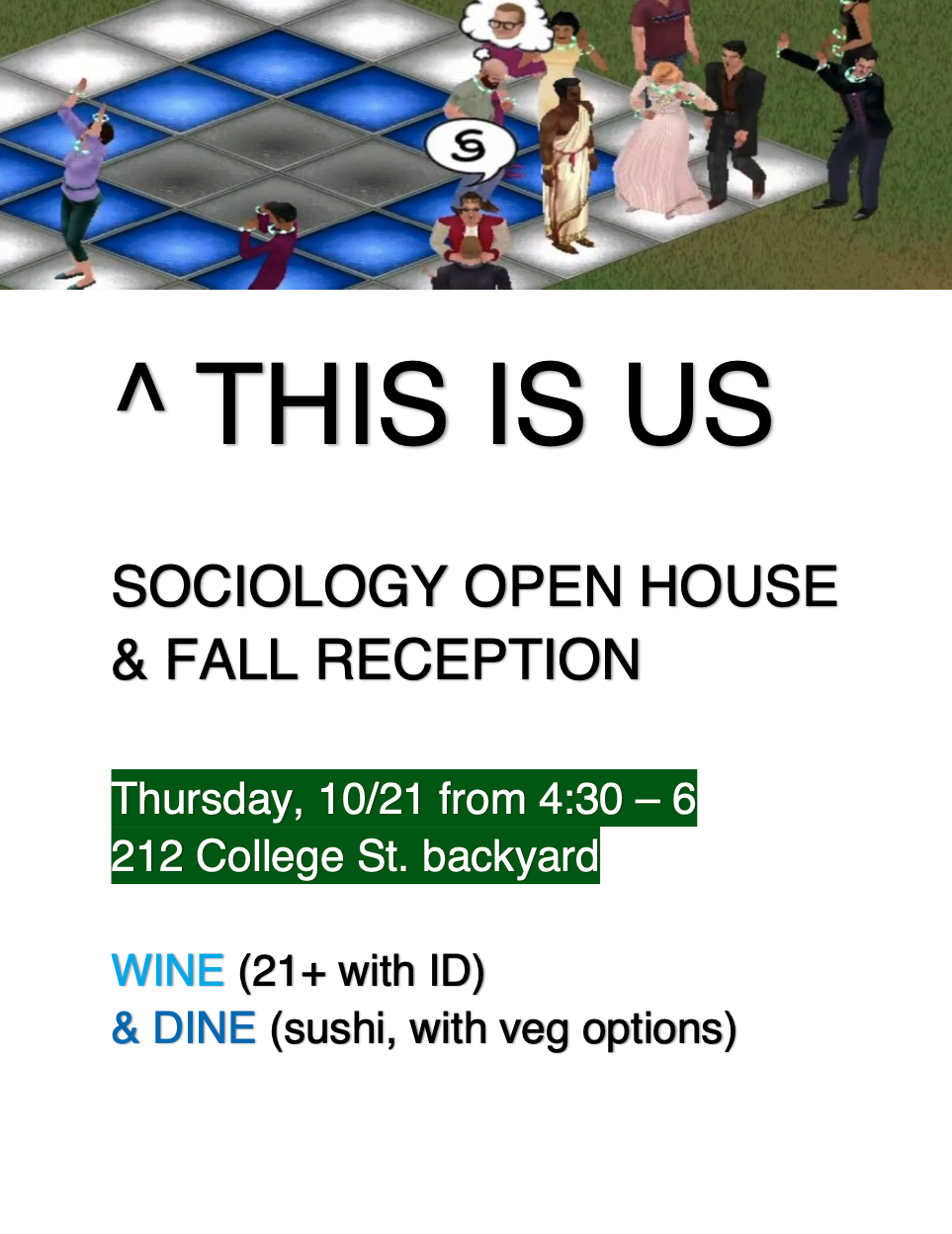 Sociology Open House and Reception, Thursday, 10/21 4:30-6 pm, 212 College St. backyard